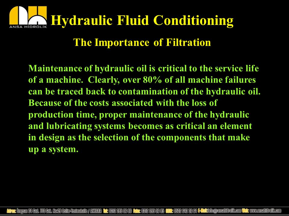 The Purpose of Hydraulic Fluid Transmit Power Dissipate Heat Lubricate Moving Parts Seal Clearances between moving parts