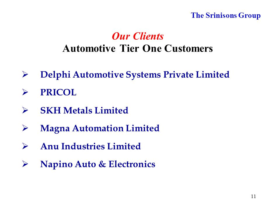 10 The Srinisons Group Our Major Clients Indirect OEM Customers