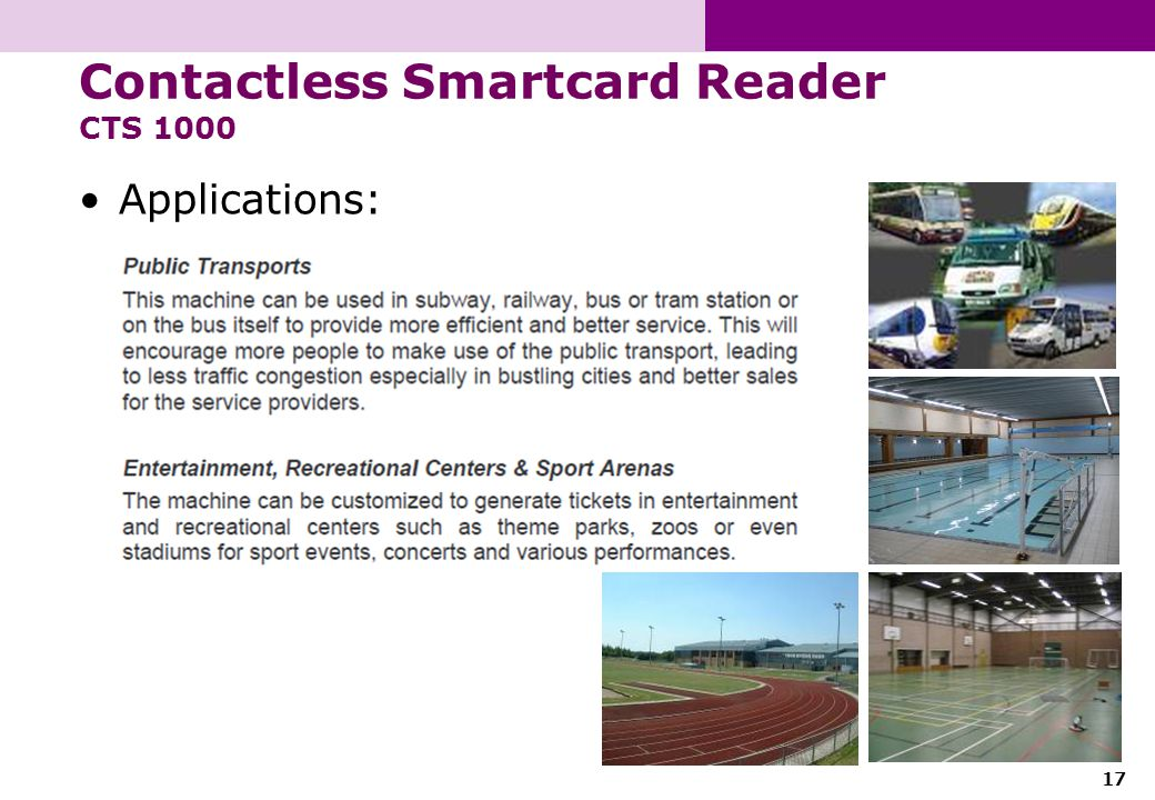 17 Contactless Smartcard Reader CTS 1000 Applications:
