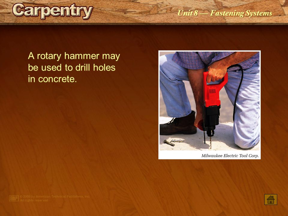 Unit 8 Fastening Systems A wallboard anchor does not require predrilling prior to installation.