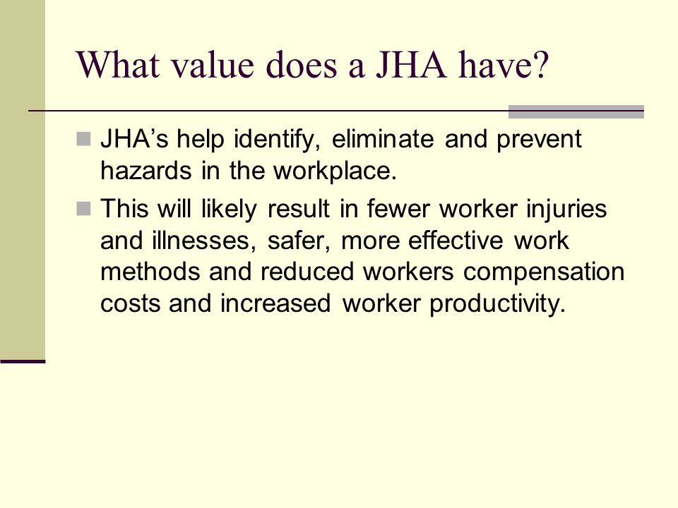What jobs do I use JHA on.Jobs with the highest injury or illness rates.