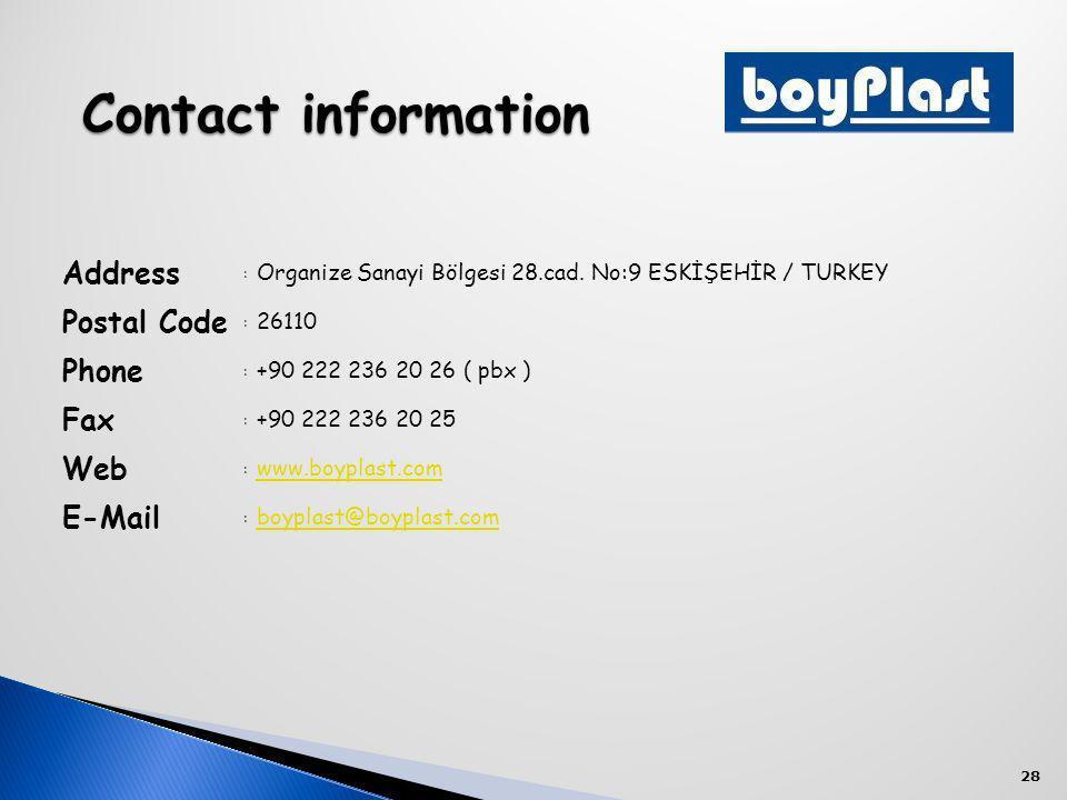 28 Contact information Contact information Address : Organize Sanayi Bölgesi 28.cad.