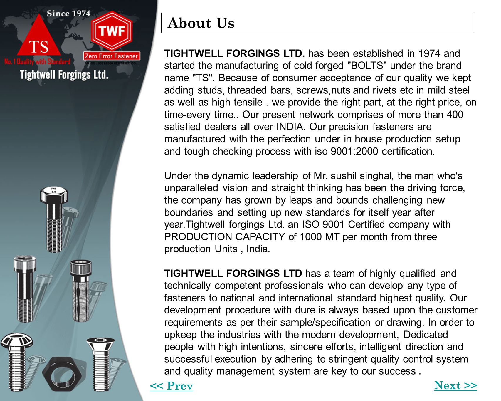 TIGHTWELL FORGINGS LTD. has been established in 1974 and started the manufacturing of cold forged