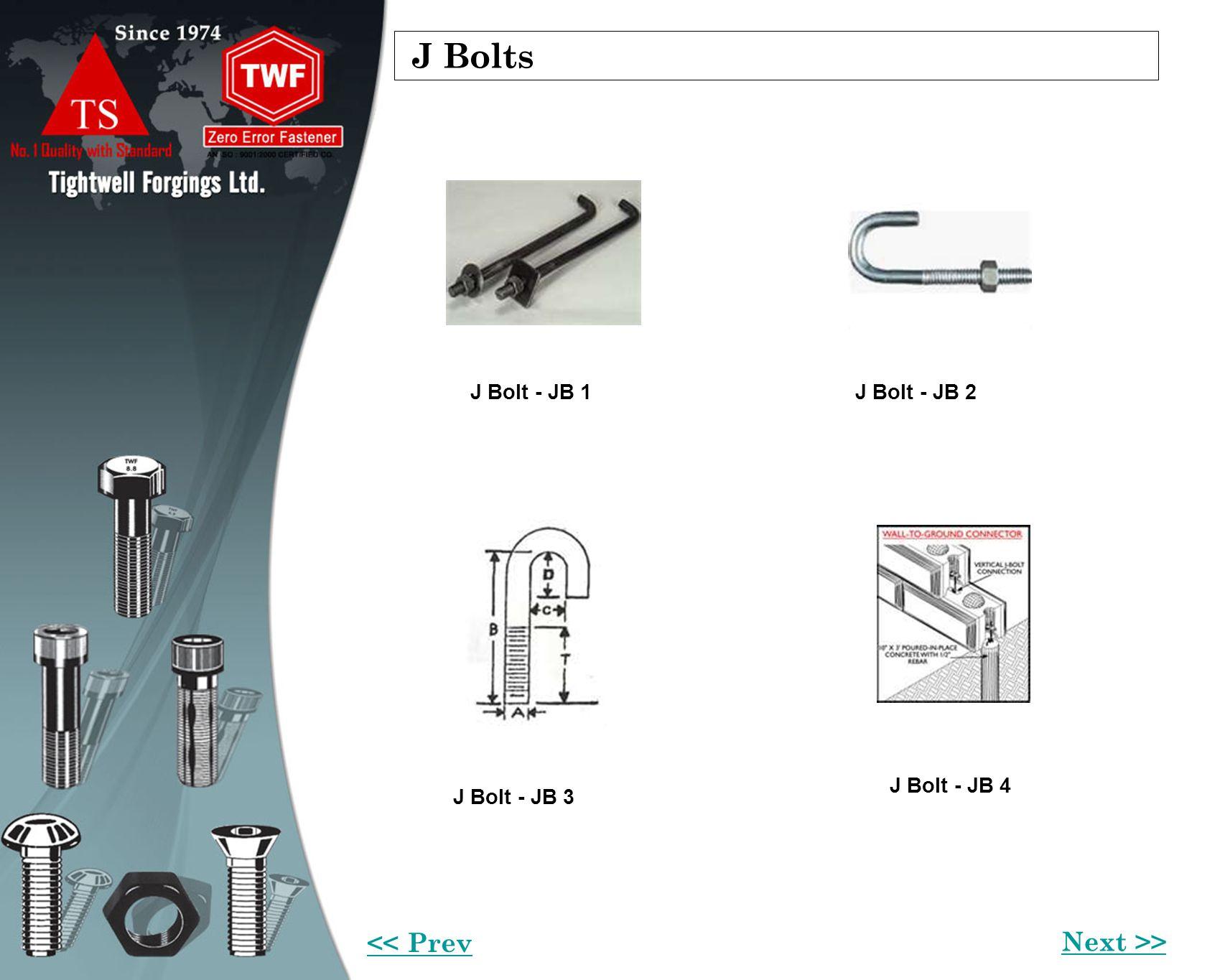 J Bolts J Bolt - JB 1J Bolt - JB 2 J Bolt - JB 4 J Bolt - JB 3 Next >> << Prev