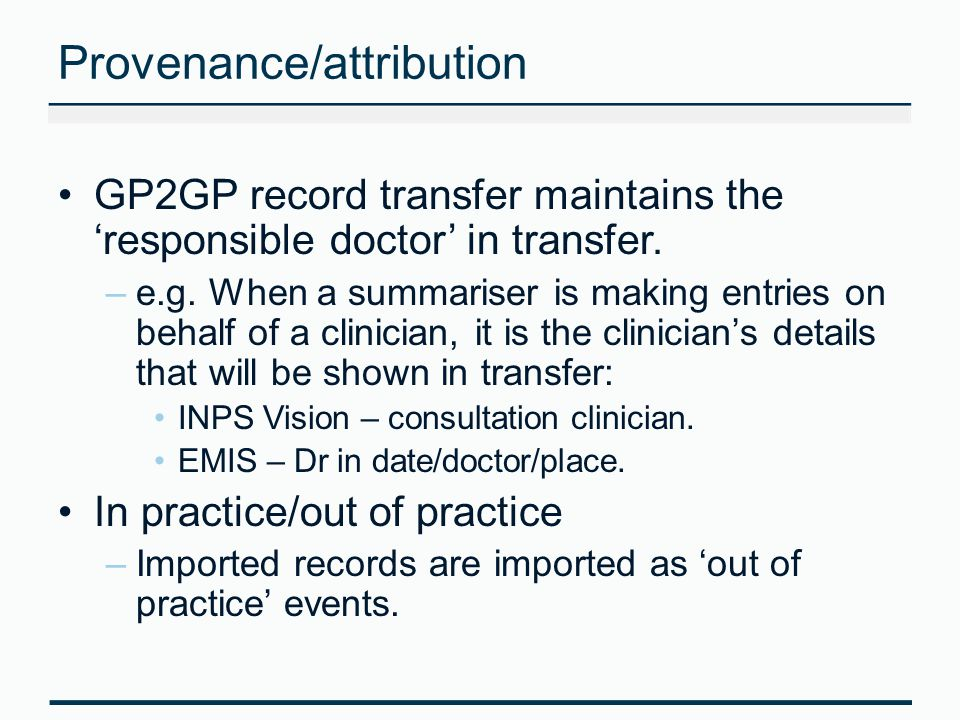 Provenance/attribution GP2GP record transfer maintains the responsible doctor in transfer.