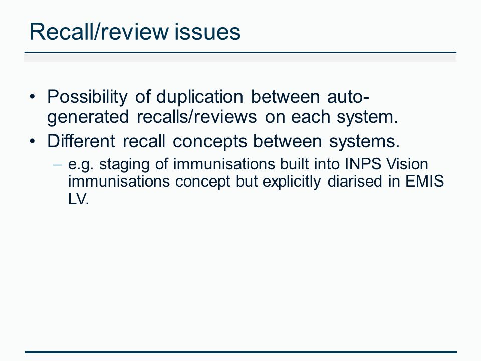 Recall/review issues Possibility of duplication between auto- generated recalls/reviews on each system.