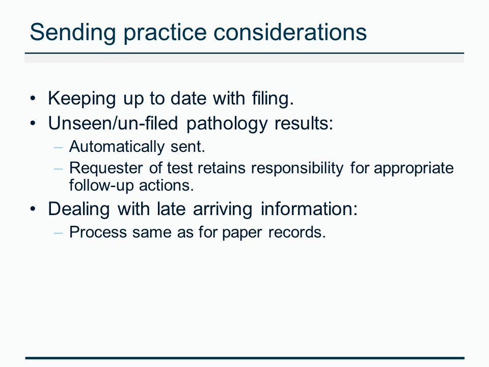 Sending practice considerations Keeping up to date with filing.