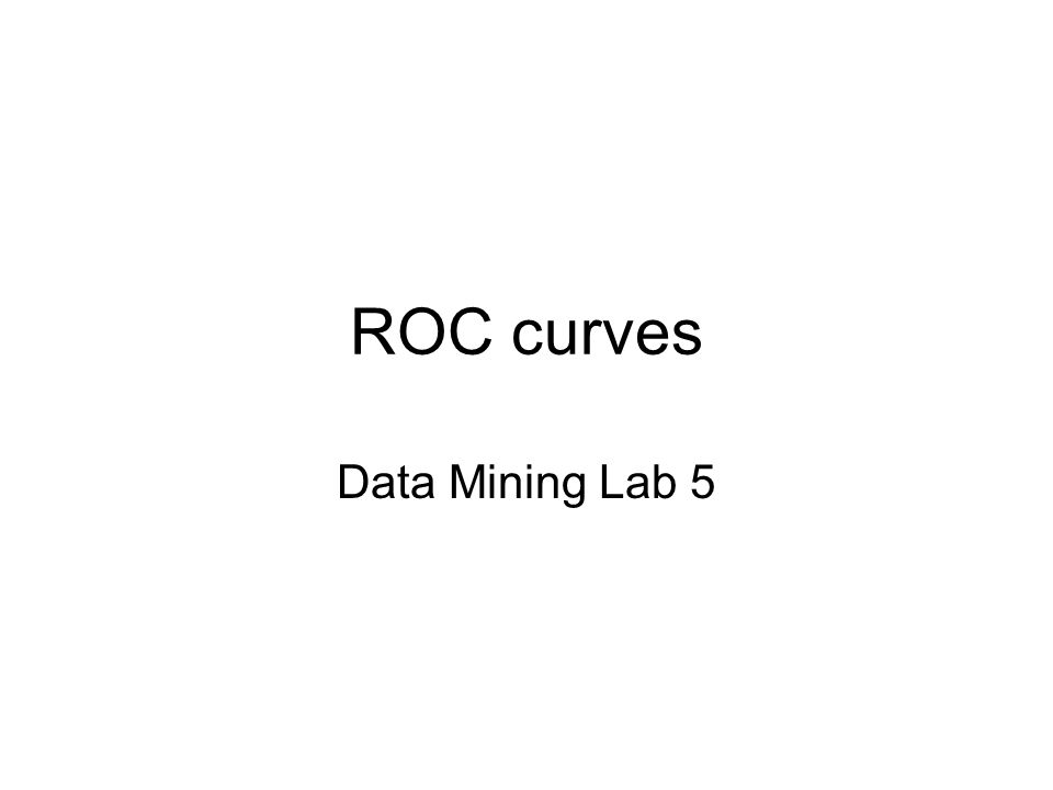 ROC curves Data Mining Lab 5
