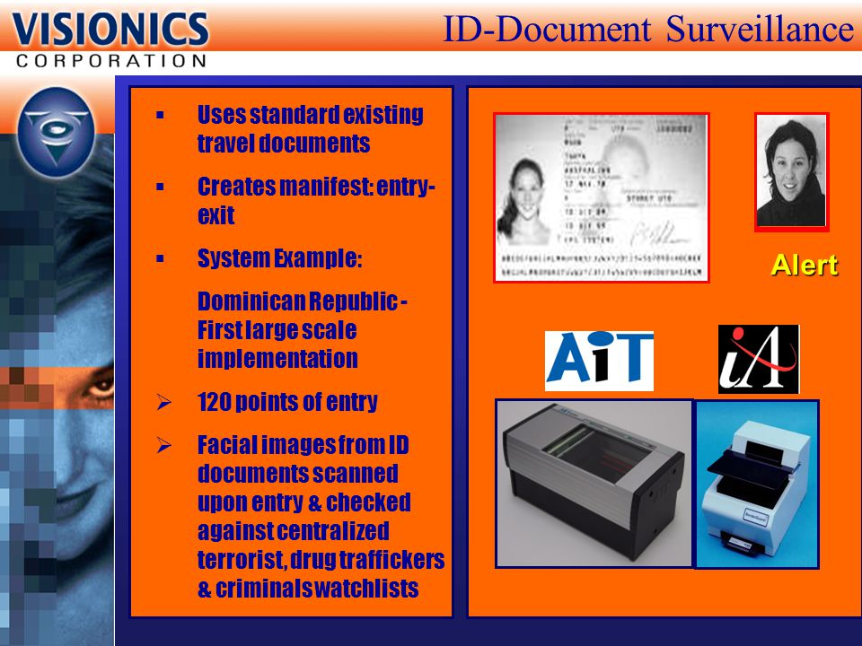 ID-Document Surveillance Uses standard existing travel documents Creates manifest: entry- exit System Example: Dominican Republic - First large scale