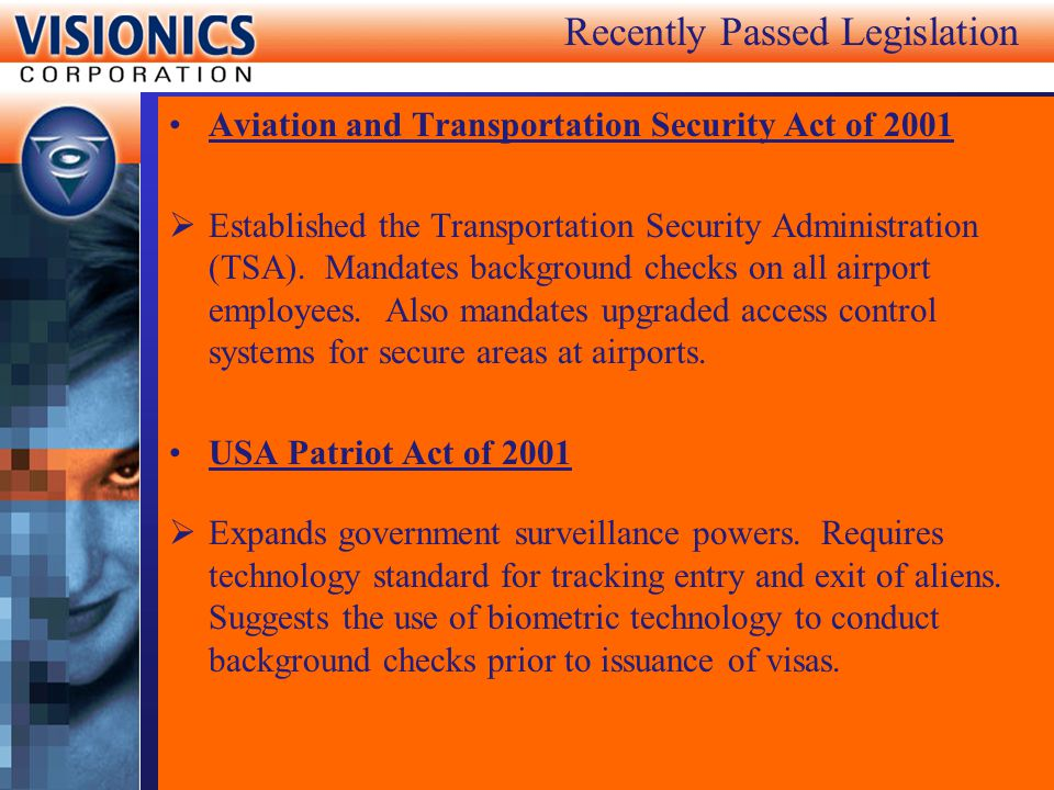 Recently Passed Legislation Aviation and Transportation Security Act of 2001 Established the Transportation Security Administration (TSA). Mandates ba