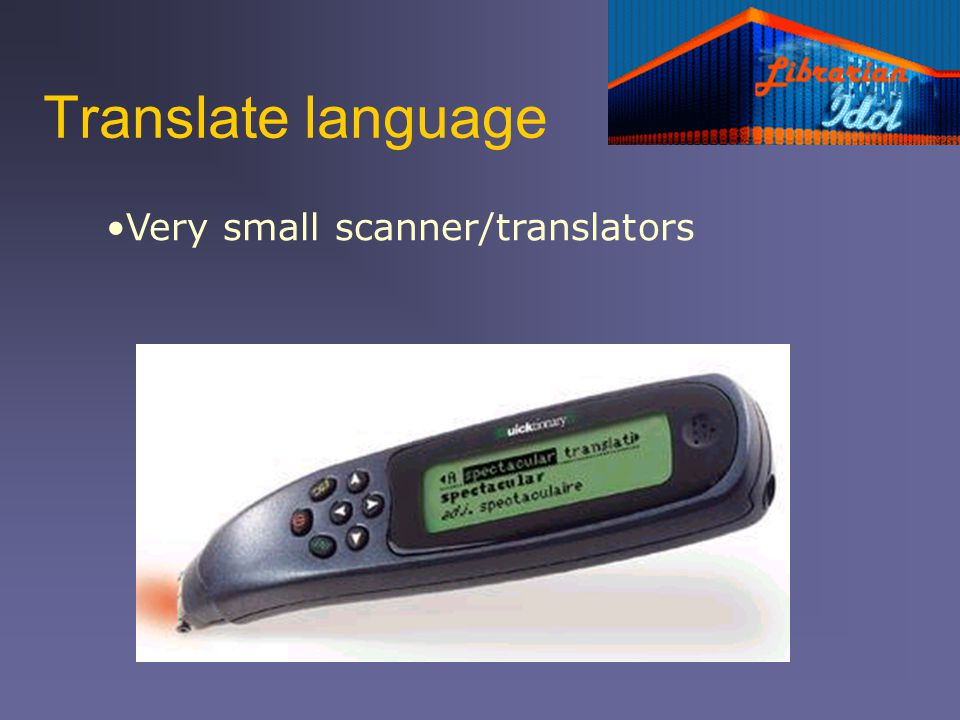 Translate language Very small scanner/translators