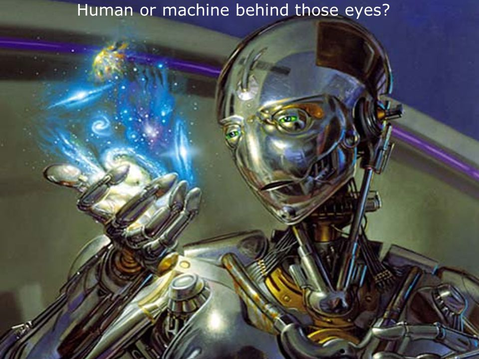 r Identity and coherence … 25 Years from now? Human or machine behind those eyes?