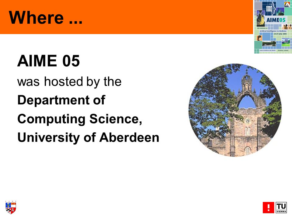 Where... AIME 05 was hosted by the Department of Computing Science, University of Aberdeen