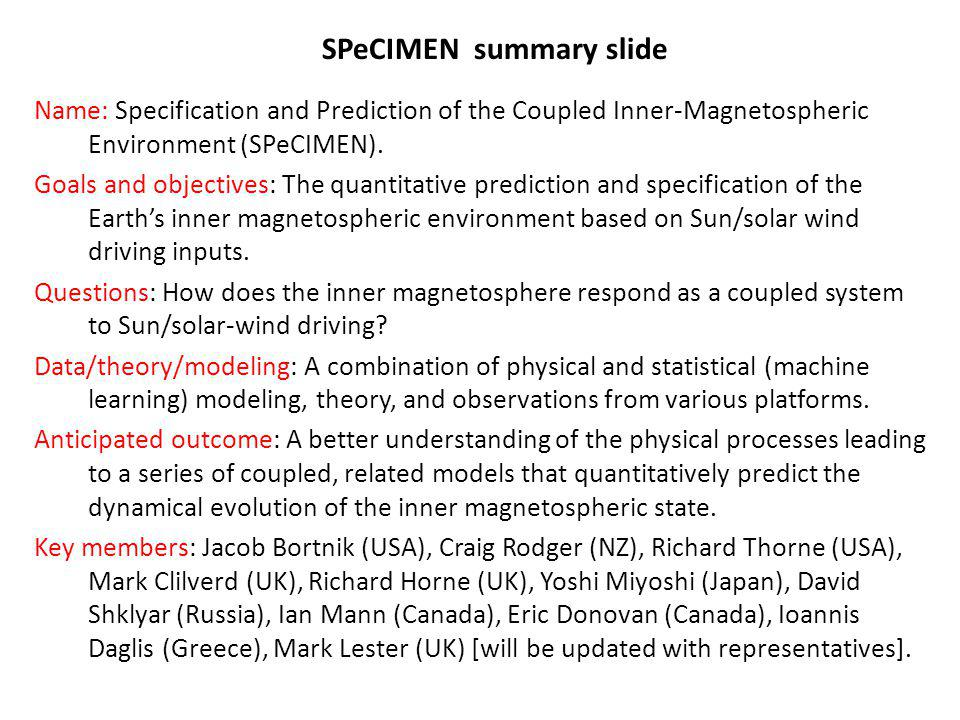 Name: Specification and Prediction of the Coupled Inner-Magnetospheric Environment (SPeCIMEN).