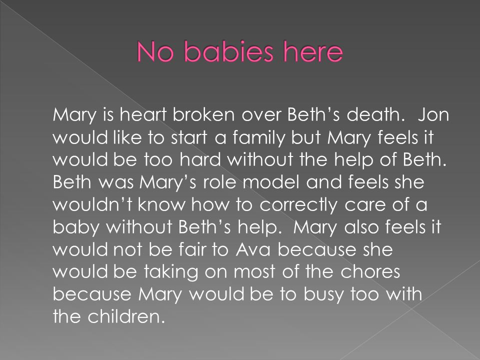 Mary is heart broken over Beths death.