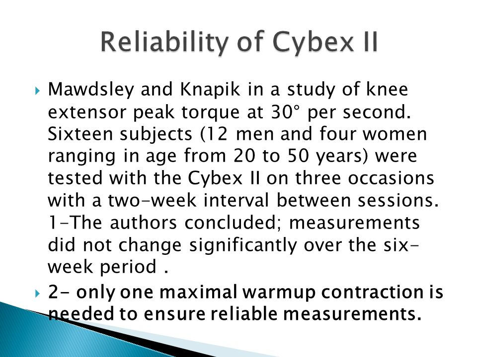 Mawdsley and Knapik in a study of knee extensor peak torque at 30° per second.
