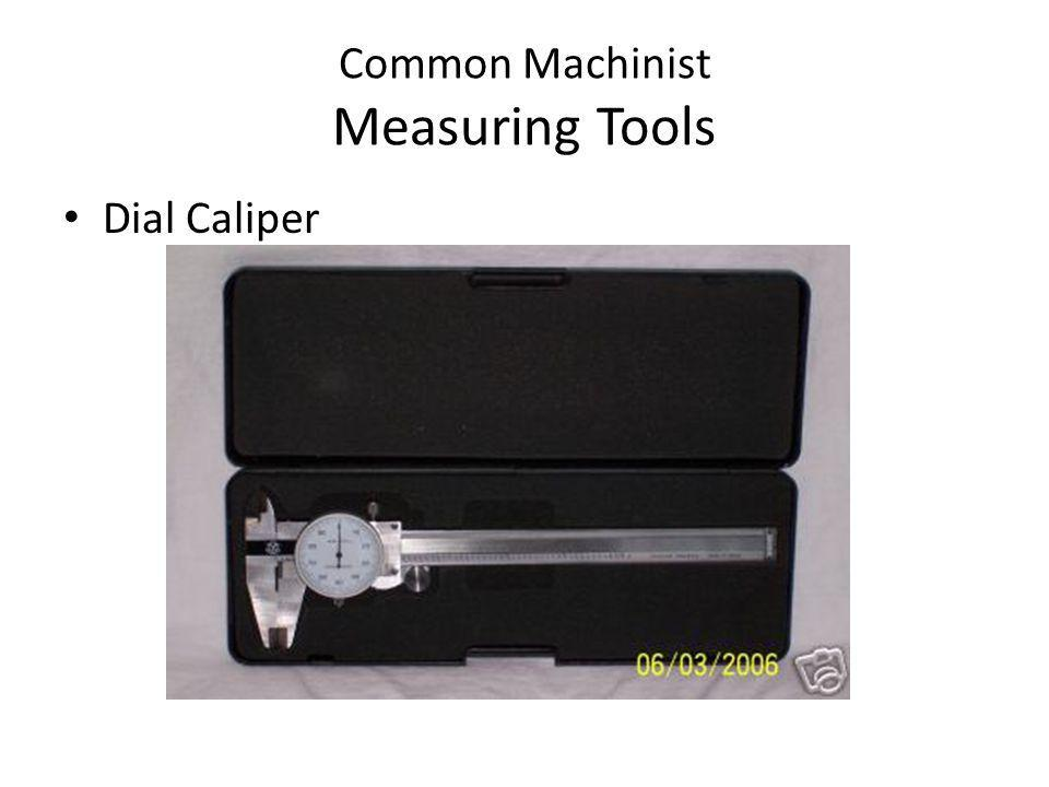 Common Machinist Measuring Tools Dial Caliper