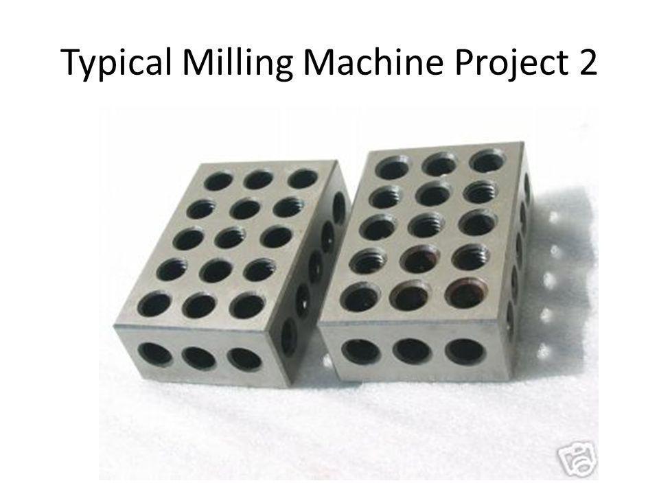 Manual Milling Machine Other Names: - Bridgeport - Bridgeport type mill - Birmingham mill Description: Cutting tool rotates Workpieces are often blocks