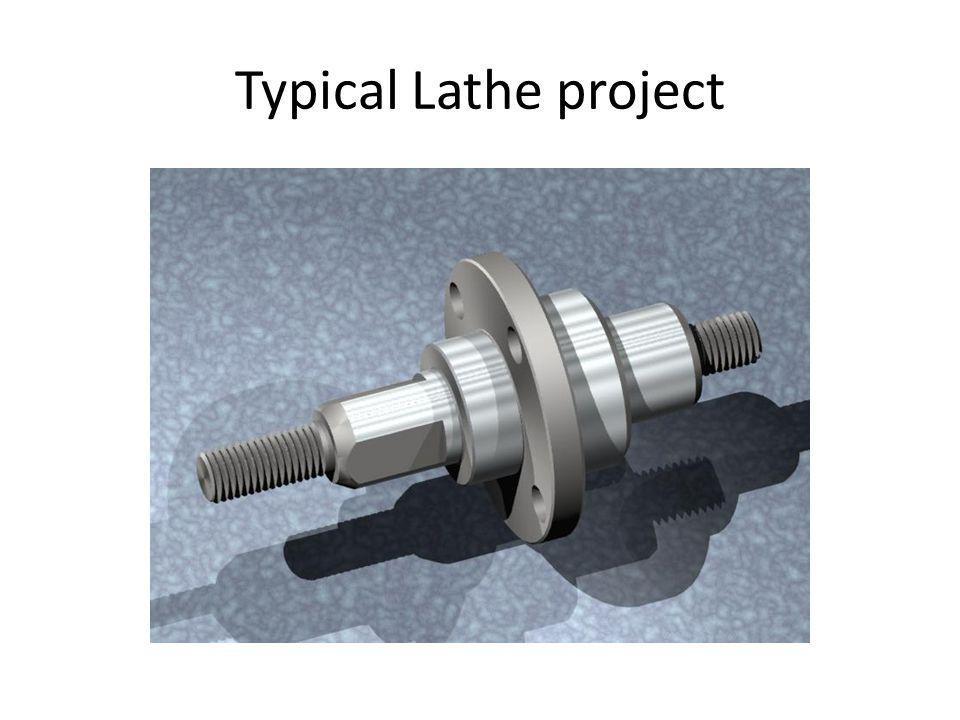 Engine Lathe Other Names: - Lathe - Metal working lathe - Birmingham lathe Description: Workpiece rotates Workpieces are often round shafts