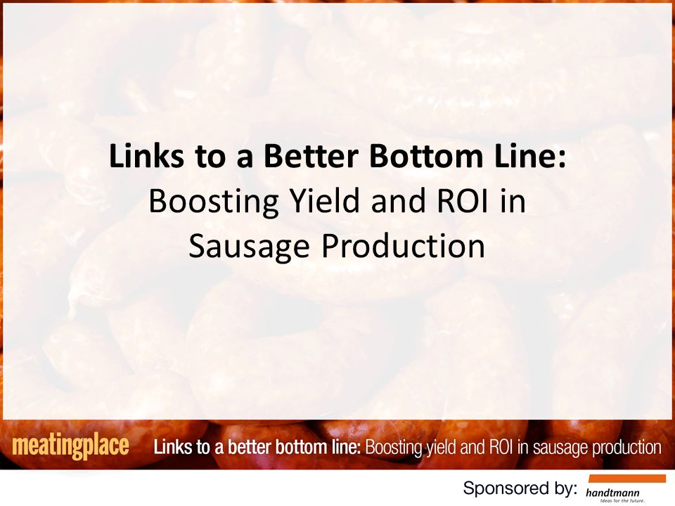 Links to a Better Bottom Line: Boosting Yield and ROI in Sausage Production