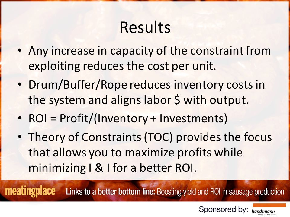 Results Any increase in capacity of the constraint from exploiting reduces the cost per unit.