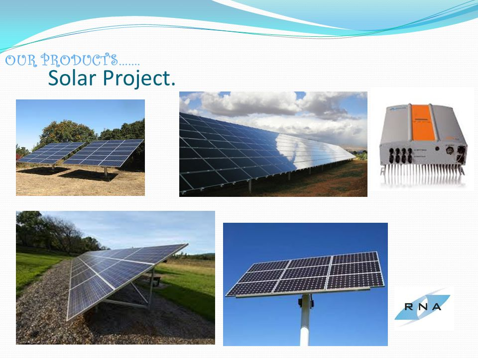 OUR PRODUCTS……. Solar Project.