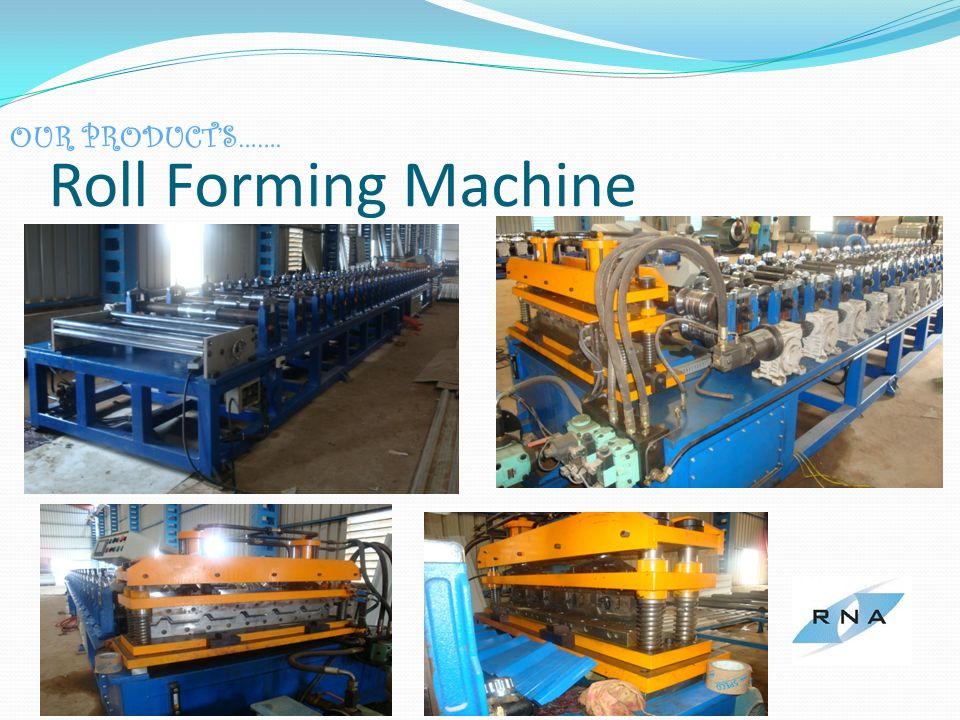 Roll Forming Machine OUR PRODUCTS…….