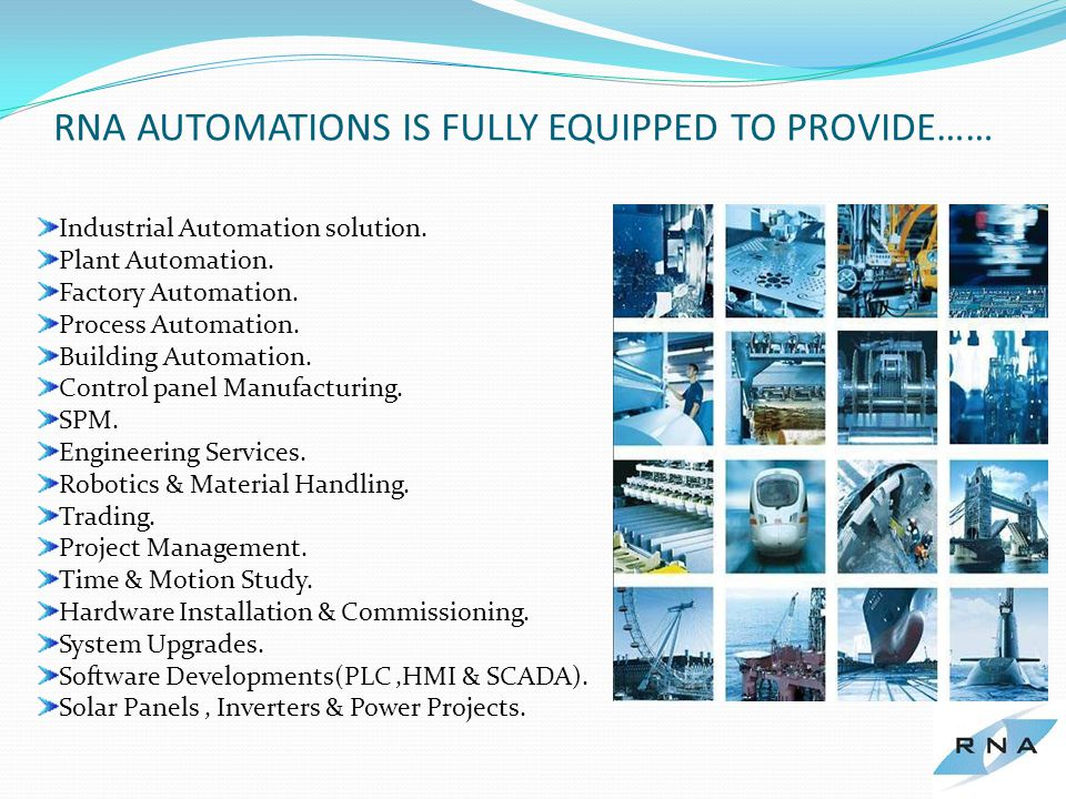 RNA AUTOMATIONS IS FULLY EQUIPPED TO PROVIDE…… Industrial Automation solution.