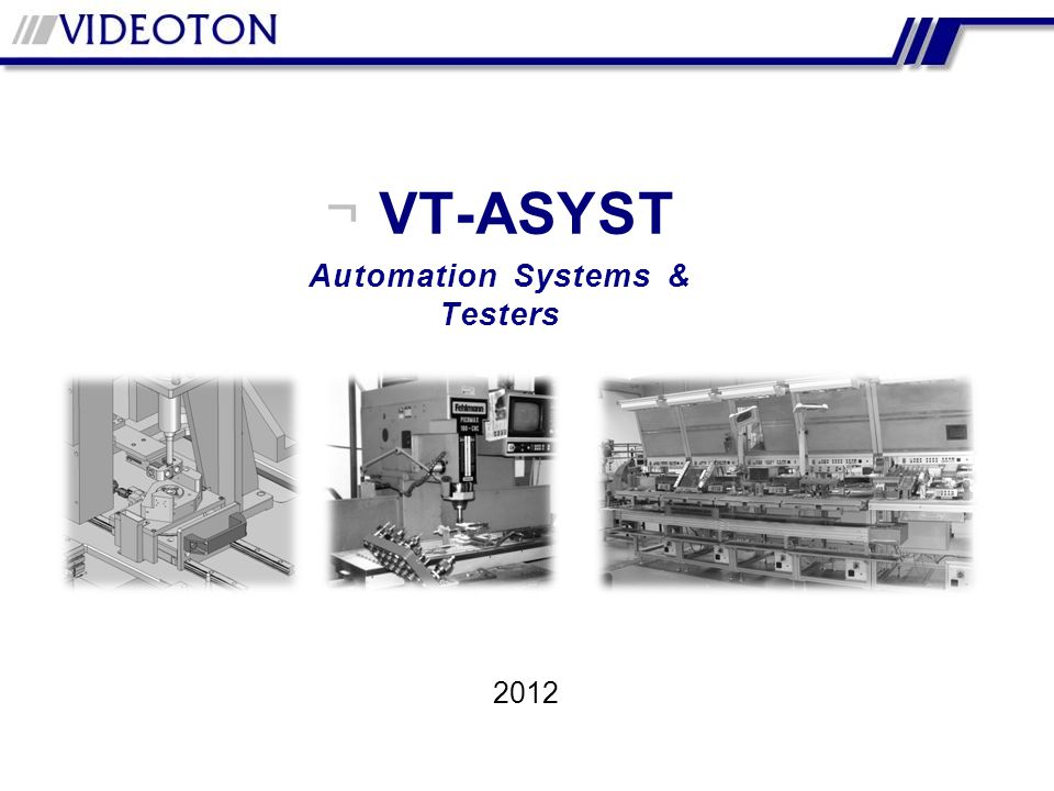 2012 ¬ VT-ASYST Automation Systems & Testers