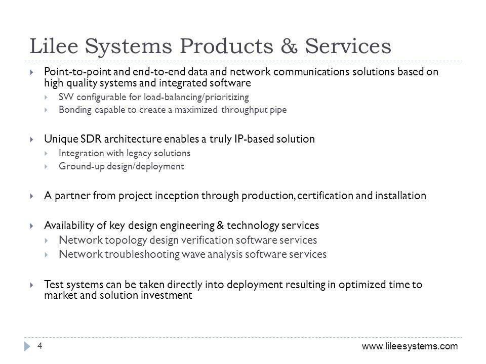 www.lileesystems.com Lilee Systems Products & Services Point-to-point and end-to-end data and network communications solutions based on high quality s