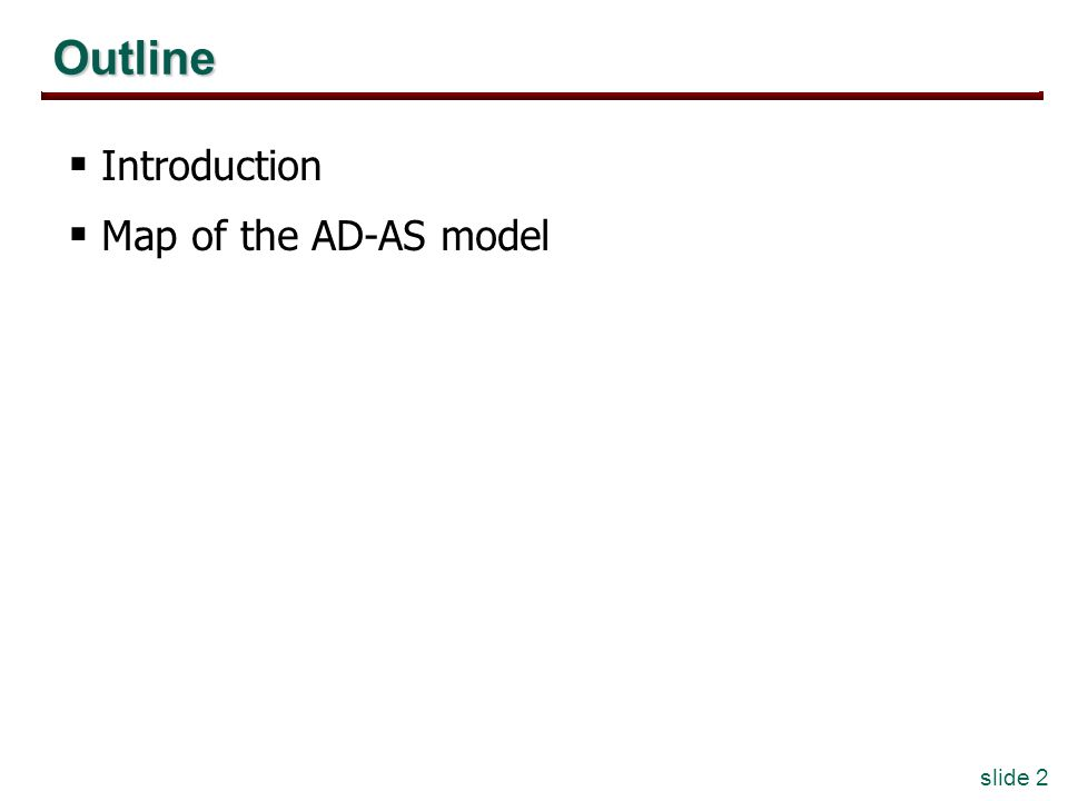 slide 2 Outline Introduction Map of the AD-AS model