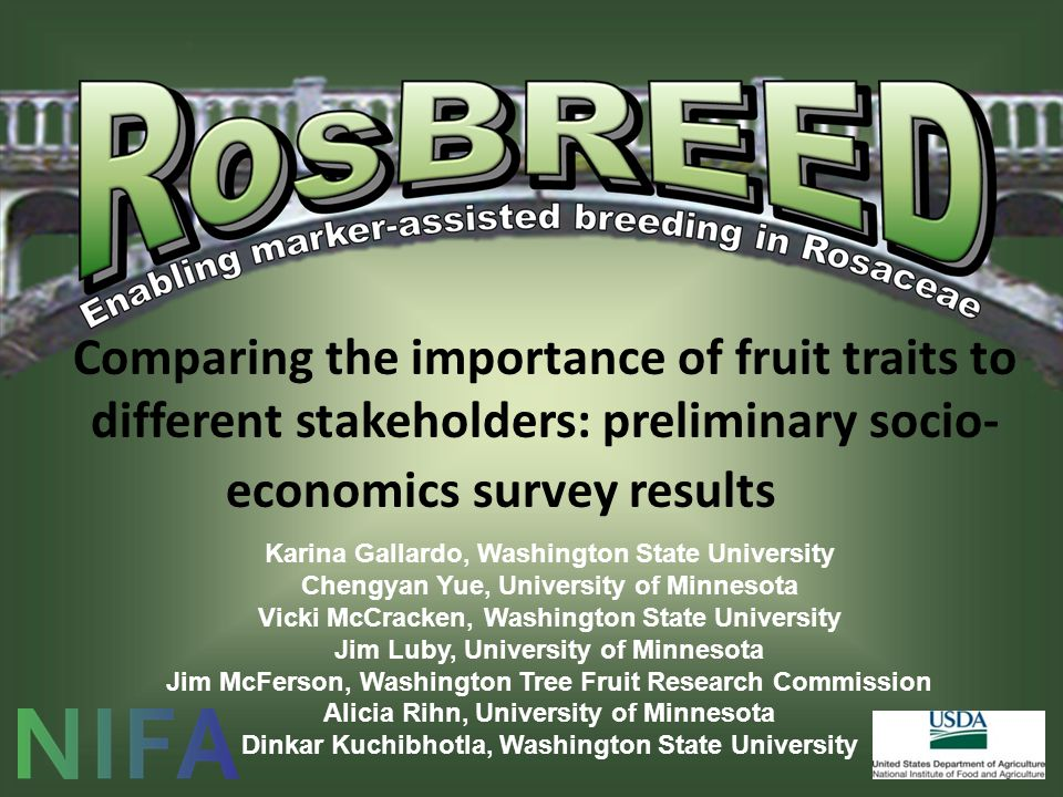 Comparing the importance of fruit traits to different stakeholders: preliminary socio- economics survey results Karina Gallardo, Washington State Univ