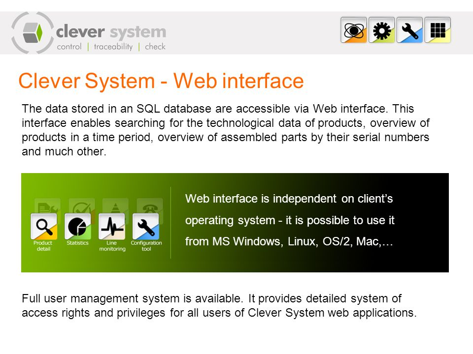 Clever System - Web interface The data stored in an SQL database are accessible via Web interface.