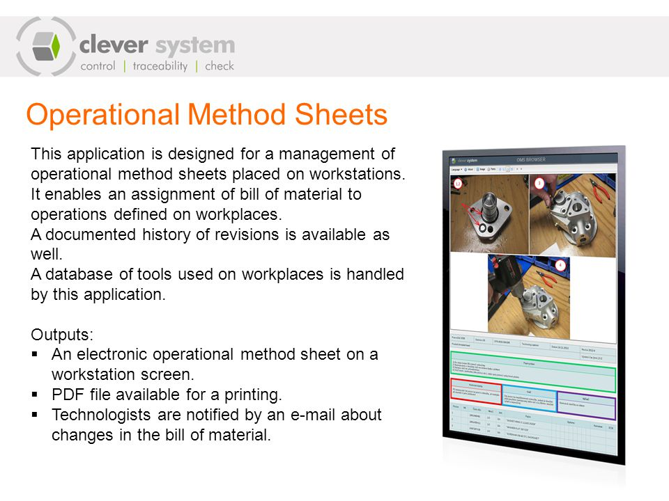 Operational Method Sheets This application is designed for a management of operational method sheets placed on workstations.