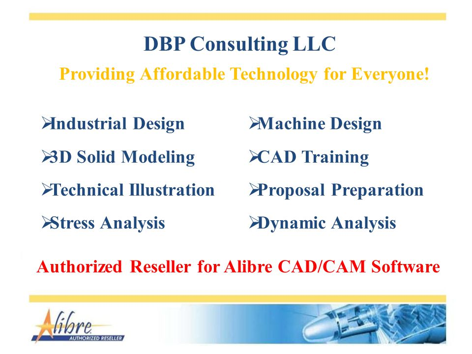 DBP Consulting LLC Providing Affordable Technology for Everyone! Industrial Design 3D Solid Modeling Technical Illustration Stress Analysis Machine De