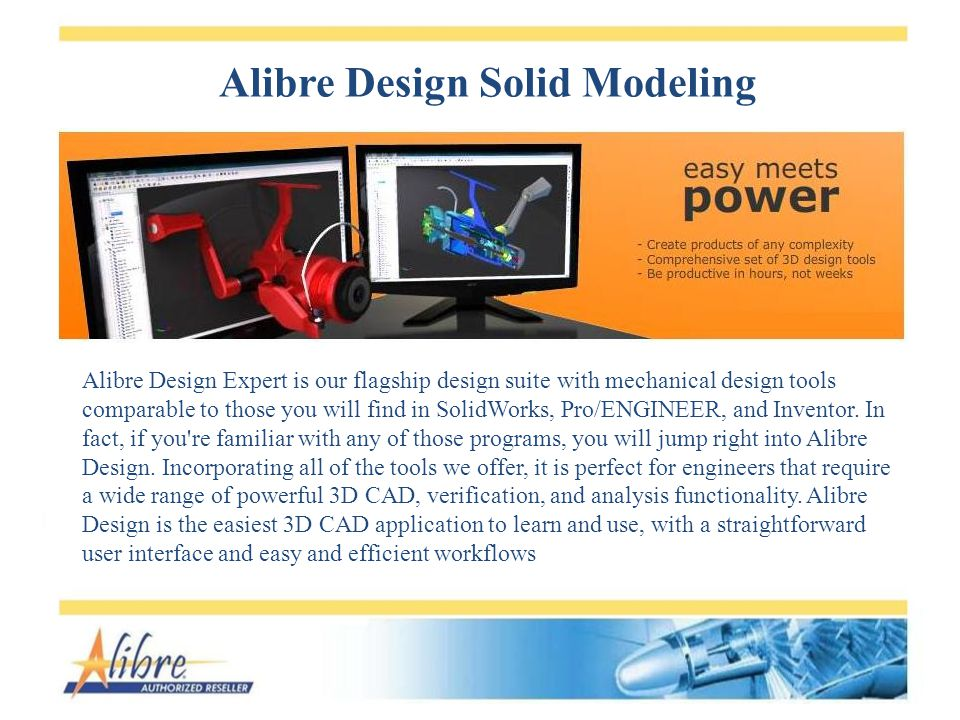 Alibre Design Solid Modeling Alibre Design Expert is our flagship design suite with mechanical design tools comparable to those you will find in Solid