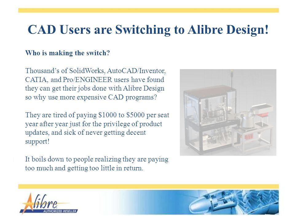 Who uses Alibre Design.Abbott Laboratories Alcoa American Airlines ARC Technologies Avistar Inc.