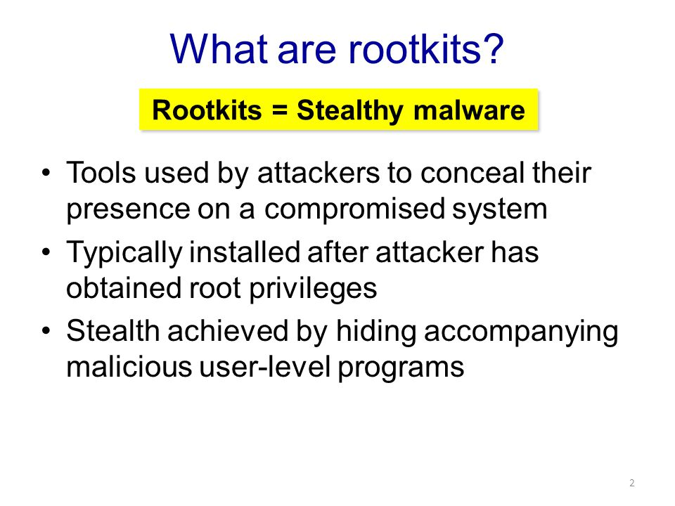 What are rootkits.