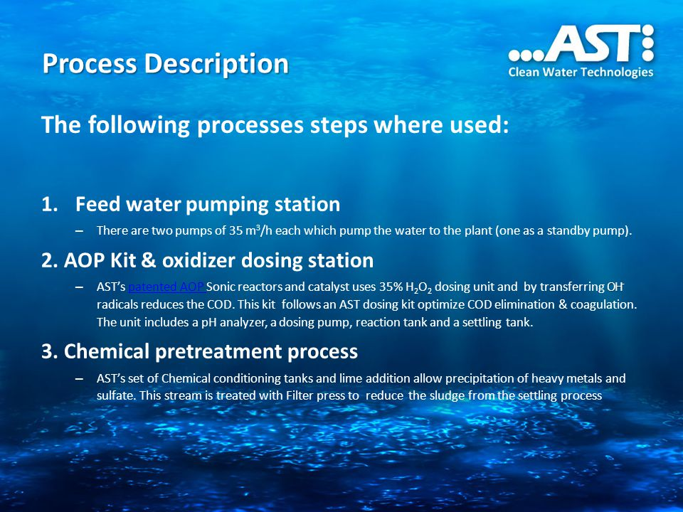 The following processes steps where used: 1.Feed water pumping station – There are two pumps of 35 m 3 /h each which pump the water to the plant (one