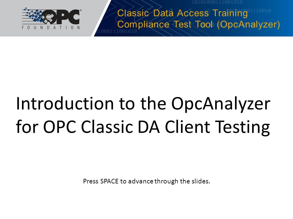 Introduction Familiarization of the User Interface Finding Help Test Tool Configuration Testing & Debugging Next Steps OpcAnalyzer Training Contents
