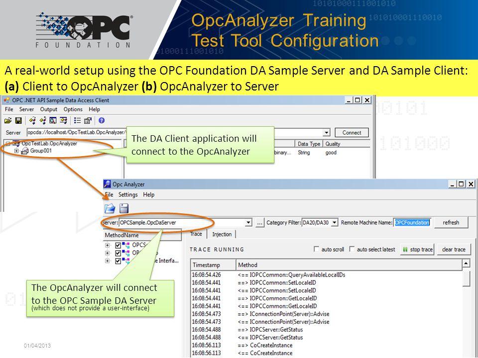 A real-world setup using the OPC Foundation DA Sample Server and DA Sample Client: (a) Client to OpcAnalyzer (b) OpcAnalyzer to Server OpcAnalyzer Tra