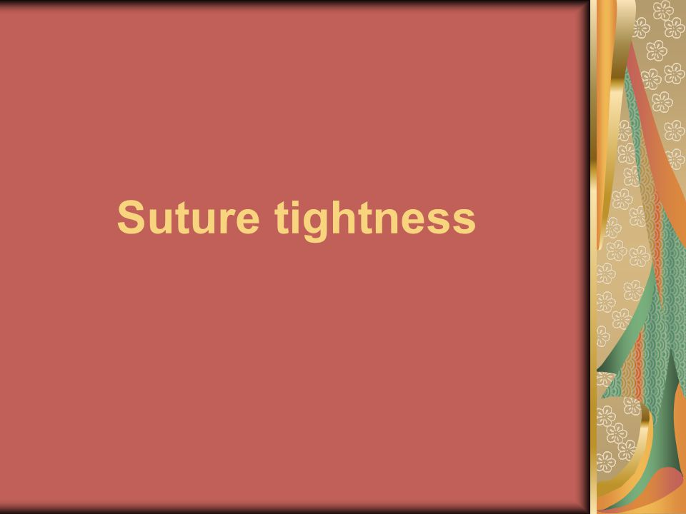 Suture tightness