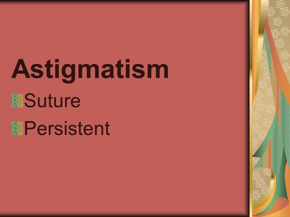 Astigmatism Suture Persistent