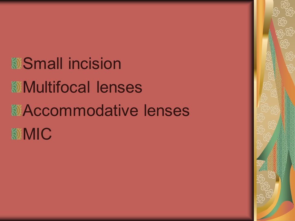 Small incision Multifocal lenses Accommodative lenses MIC
