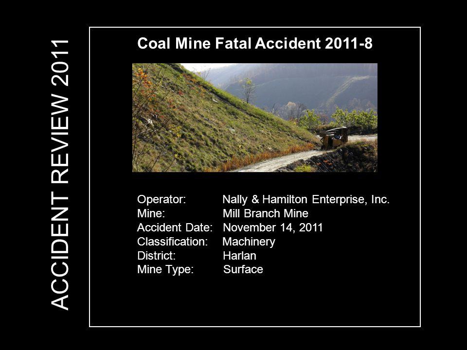 Coal Mine Fatal Accident 2011-8 Operator: Nally & Hamilton Enterprise, Inc.