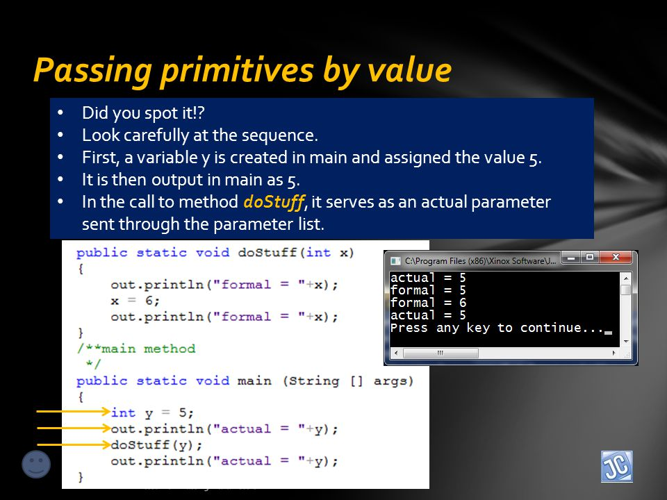 Passing primitives by value Lesson 8 – Passing Parameters Did you spot it!.