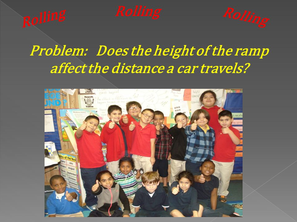 Problem: Does the height of the ramp affect the distance a car travels?
