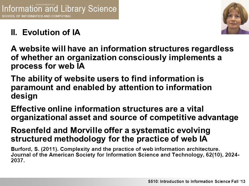 S510: Introduction to Information Science Fall 13 A website will have an information structures regardless of whether an organization consciously impl