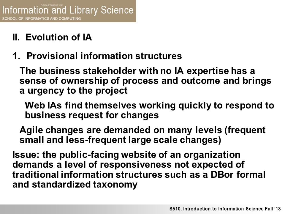 S510: Introduction to Information Science Fall 13 1.Provisional information structures The business stakeholder with no IA expertise has a sense of ow