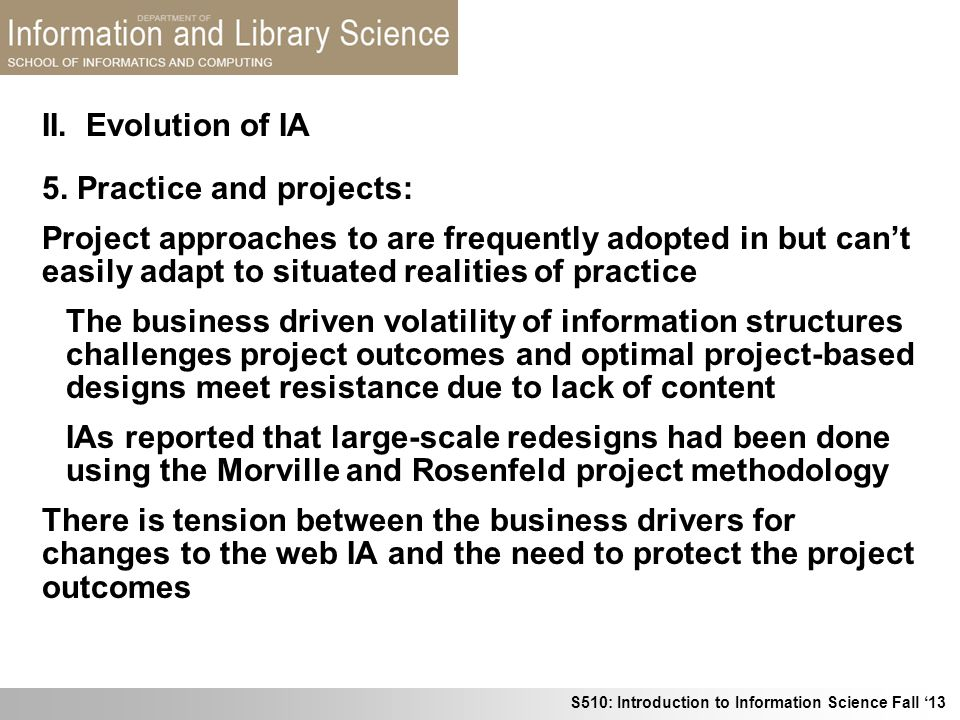 S510: Introduction to Information Science Fall 13 5. Practice and projects: Project approaches to are frequently adopted in but cant easily adapt to s